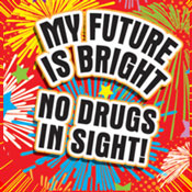 My Future Is Bright No Drugs In Sight Theme from Positive Promotions