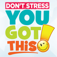 Don't Stress You Got This