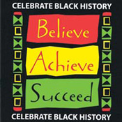 Celebrate Black History Believe Achieve Succeed Theme from Positive Promotions