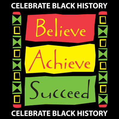 Celebrate Black History Believe Achieve Succeed themed products