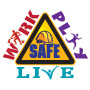 Work Safe Play Safe Live Safe