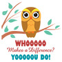 Whoooo Makes A Difference? Yooooou Do!