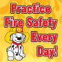 Practice Fire Safety Every Day