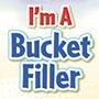 I'm A Bucket Filler