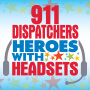 911 Dispatchers Heroes With Headsets