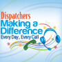 Dispatchers Making A Difference Every Day Every Call