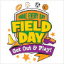 Make Every Day Field Day